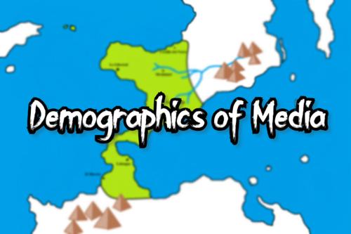 Demographics of Media